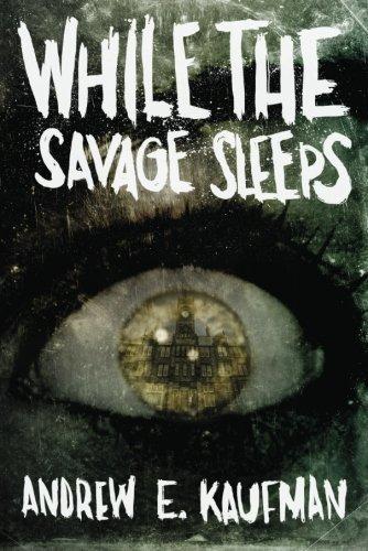 Portada del libro While the Savage Sleeps by Andrew E. Kaufman (2013-04-23)
