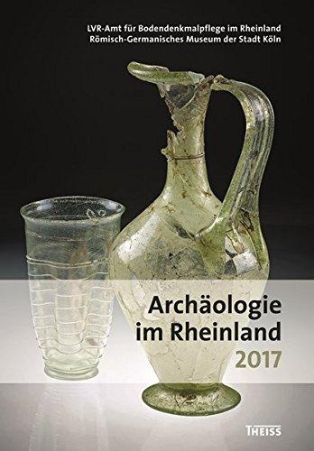 Archäologie im Rheinland 2017