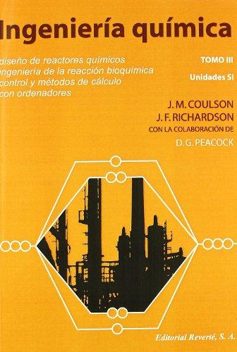 Volumen 3. Diseño de reactores químicos (Ingeniería Química Coulson & Richardson)