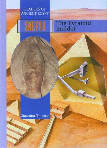 Snefru: The Pyramid Builder (Ancient Leaders)