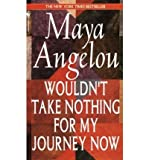 wouldn t take nothing for my by maya angelo