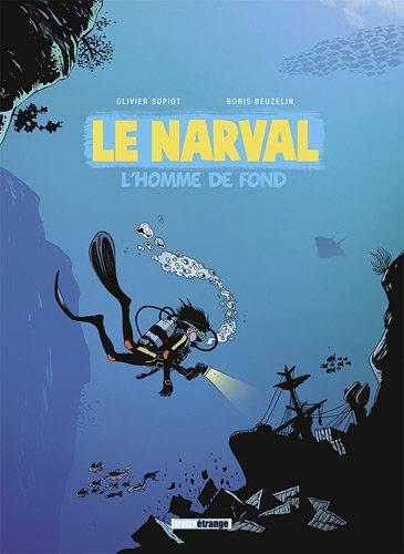 Le Narval, Tome 1 : L'homme de fond