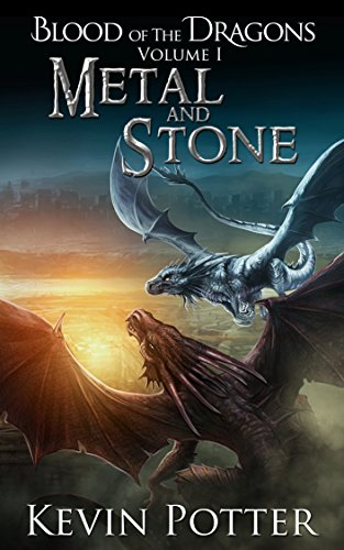 Metal and Stone: An Epic Dragon Fantasy Adventure (Blood of the Dragons Book 1) (English - Dark Metal Dragon