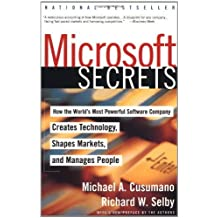 Microsoft Secrets: How the World's Most Powerful Software Company Creates Technology, Shapes Markets and Manages People by Michael A. Cusumano (1998-12-04)
