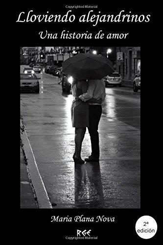 Lloviendo alejandrinos: Una historia de amor
