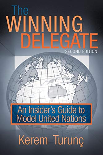 The Winning Delegate: An Insiders Guide to Model United Nations