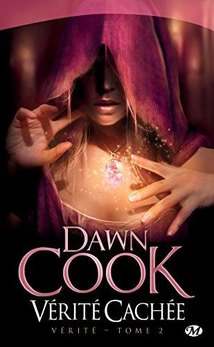 Vérité Cachée: Vérité, T2 (Fantasy) par Dawn Cook