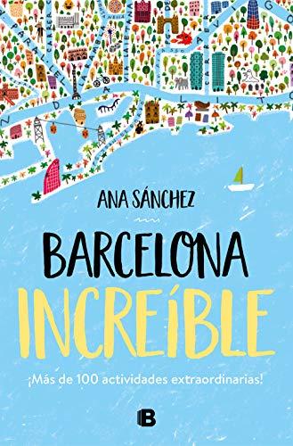 Barcelona increíble: Más de 100 actividades extraordinarias eBook ...