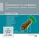 DVD - Fachkenntnisse I in 3-D-Modellen: Lehrerbegleitmaterial - Technische Kommunikation Fachzeichnen Arbeitsplanung, Metall