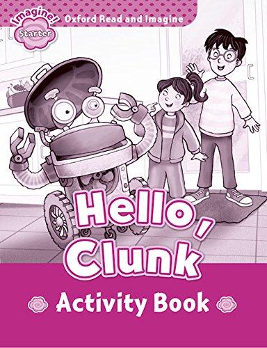 Oxford Read and Imagine: Oxford Read & Imagine Starter Hello Clunk Activity Book