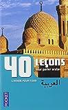40 Leçons pour parler arabe...