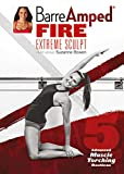 BarreAmped Fire Extreme Sculpt with Suzanne Bowen