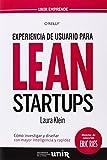 Experiencia de usuario para lean startups: Cómo investigar y diseñar con mayor inteligencia y rapidez (UNIR Emprende)