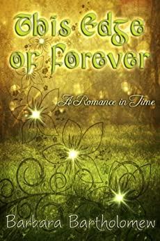 This Edge of Forever: A Romance in Time (English Edition) par [Bartholomew, Barbara]