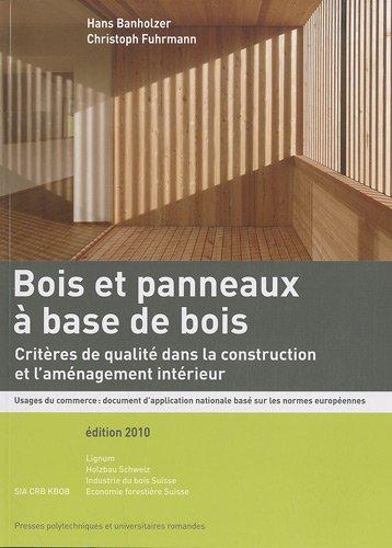 Bois et panneaux à base de bois: Critères de qualité dans la construction et l'aménagement intérieur. Usages du commerce : document d'application nationale basé sur les normes européennes.