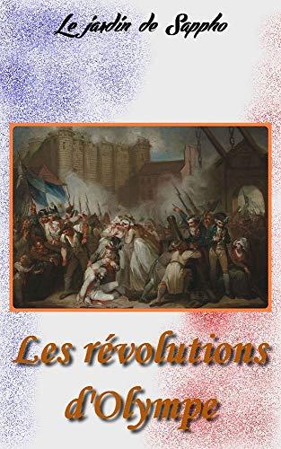 Couverture du livre Les révolutions d'Olympe: Roman lesbien historique