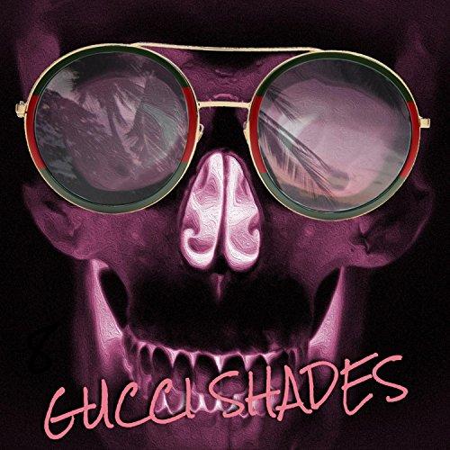 Gucci Shades [Explicit]
