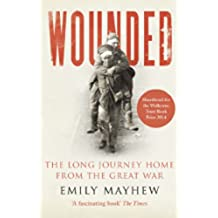 Wounded: From Battlefield to Blighty, 1914-1918 (English Edition)
