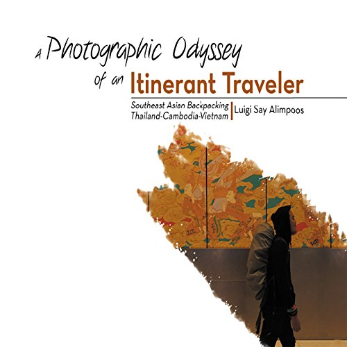 a-photographic-odyssey-of-an-itinerant-traveler-southeast-asian-backpacking-english-edition