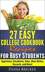 27 Easy College Cookbook Recipes for Busy Students (English Edition)