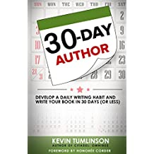 30-Day Author: Develop a Daily Writing Habit and Write Your Book in 30 Days (or Less) (Wordslinger) (English Edition)