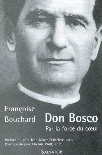 Don Bosco : Par la force du coeur