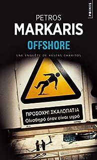 Offshore par Pétros Márkaris