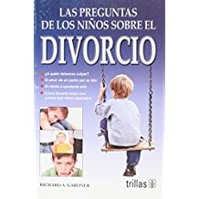Las Preguntas De Los Ninos Sobre El Divorcio/The questions of children about Divorce