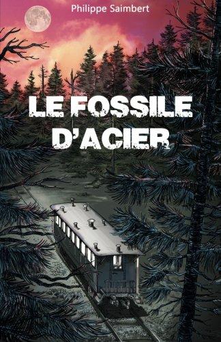 Le fossile d'acier par Philippe Saimbert