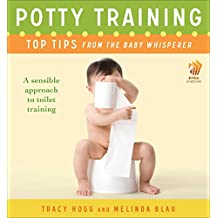 Potty Training: Top Tips From the Baby Whisperer: A Sensible Approach to Toilet Training (English Edition)