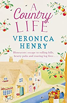 A Country Life: Book 2 in the Honeycote series by [Henry, Veronica]
