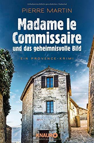 Zeitgenössische Kunst Landschaft (Madame le Commissaire und das geheimnisvolle Bild: Ein Provence-Krimi (Ein Fall für Isabelle Bonnet, Band 4))