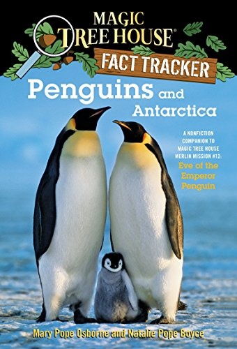 Penguins and Antarctica: A Nonfiction Companion to Magic Tree House Merlin Mission #12: Eve of the Emperor Penguin (Magic Tree House Fact Tracker)