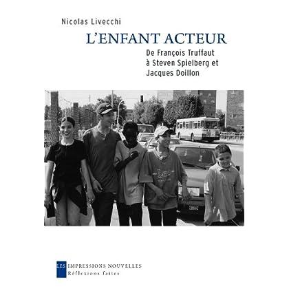 L'enfant acteur : De François Truffaut à Steven Spielberg et Jacques Doillon