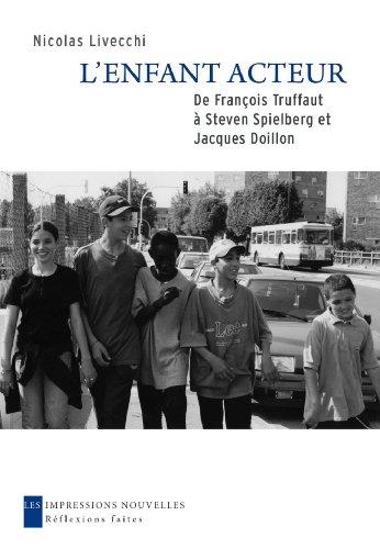 L'enfant acteur : De François Truffaut à Steven Spielberg et Jacques Doillon par Nicolas Livecchi