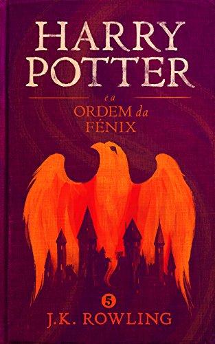 Harry Potter e a Ordem da Fénix (Série de Harry Potter Livro 5) (Portuguese Edition) Fenix-serie