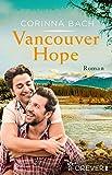 Vancouver Hope (Die-Vancouver-Reihe 2)