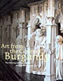 Art From The Court Of Burgundy: 1364-1419