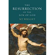 The Resurrection of the Son of God (Christian Origins and the Question of God)