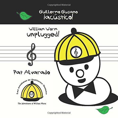Guillermo Gusano, ¡acústico! * William Worm, unplugged! por Pat Alvarado