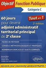 60 jours pour devenir adjoint administratif territorial principal de 2e classe - 2e édition de Denise Blanc