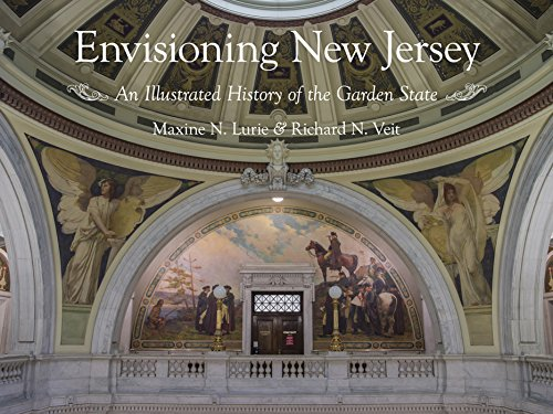 Envisioning New Jersey: An Illustrated History of the Garden State (Rivergate Regionals Collection) (English Edition)