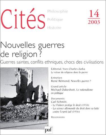 Cités, numéro 14 - 2003 : Nouvelles guerre de religion ? Guerres saintes, conflits ethniques, chocs des civilisations