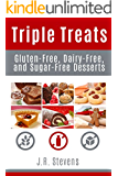 Triple Treats: Gluten Free, Dairy Free, and Sugar Free Desserts (English Edition)