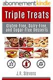 Triple Treats: Gluten Free, Dairy Free, and Sugar Free Desserts (English Edition)