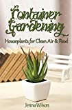 #2: Container Gardening: Houseplants for Clean Air & Food: An Essential Guide to Container Gardening for Beginners