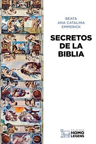 Secretos de la Biblia por Beata Ana Catalina Emmerick