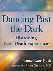 Dancing Past the Dark: Distressing Near-Death Experiences (English Edition)