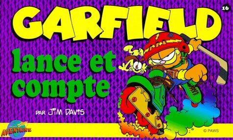 Garfield, tome 16 : Garfield lance et compte