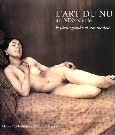 L'Art du nu au XIXe sicle : Le Photographe et son modle